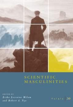 Osiris 30: Scientific Masculinities